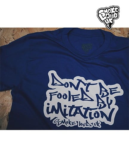Don't Be Fooled By Imitation T Shirt Blue